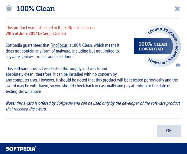 Softpedia guarantees that FindFocus is 100% Clean, which means it does not contain any form of malware, including but not limited to: spyware, viruses, trojans and backdoors. This software product was tested thoroughly and was found absolutely clean; therefore, it can be installed with no concern by any computer user.