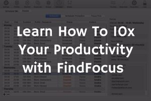 Learn How To 10x Your Productivity with FindFocus