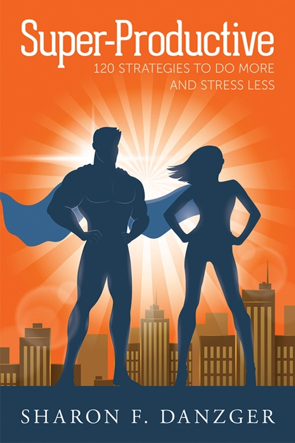 120 STRATEGIES TO DO MORE AND STRESS LESS