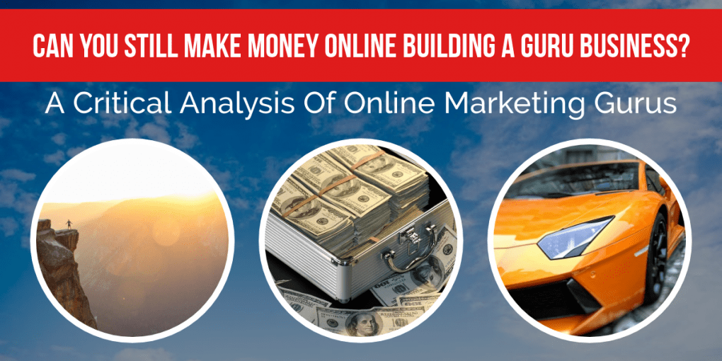 A Critical Analysis Of Online Marketing Gurus