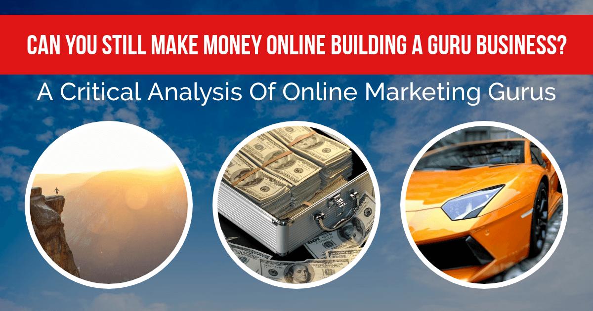 A Critical Analysis Of Online Marketing Gurus