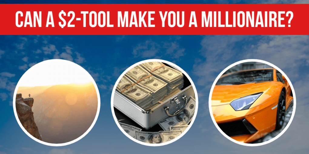 Can A $2-Tool Make You A Millionaire?