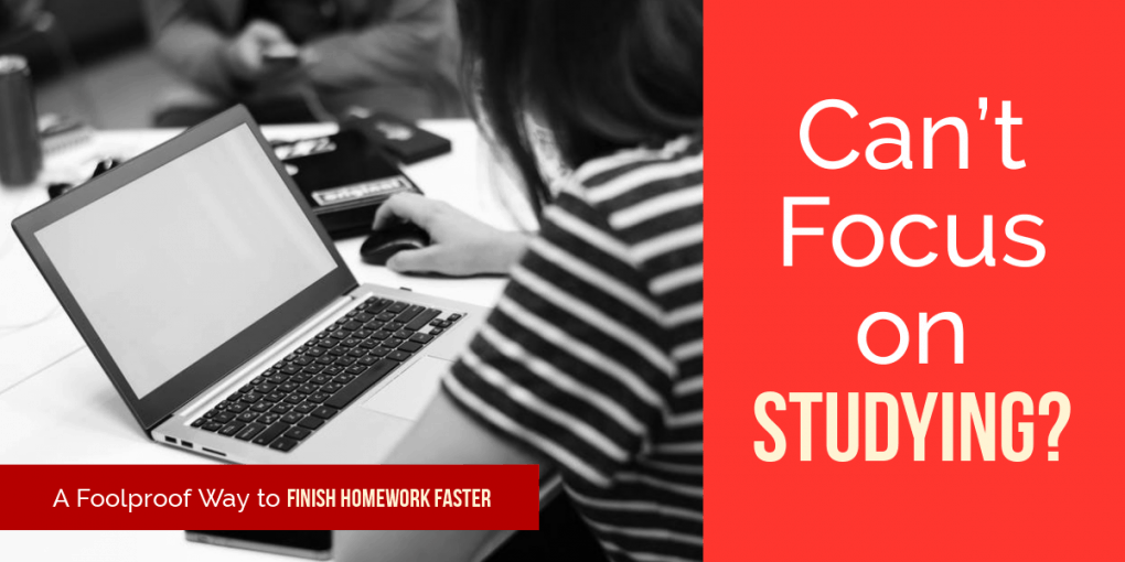 Can't Focus on Studying - A foolproof way to finish homework faster