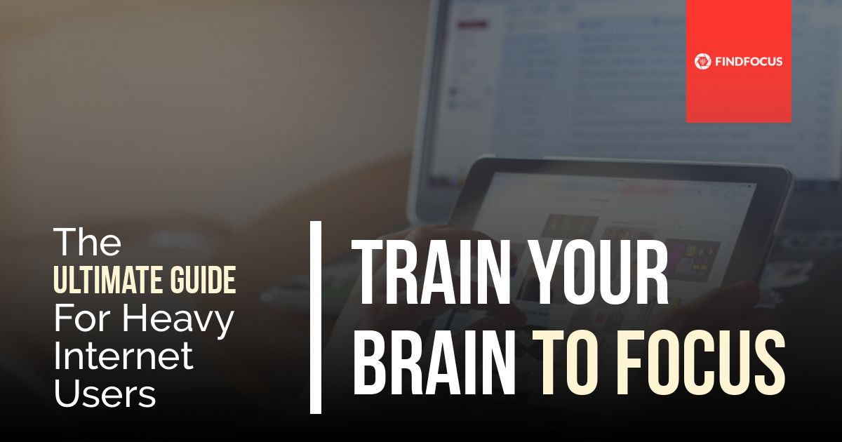 Train Your Brain To Focus The Ultimate Guide