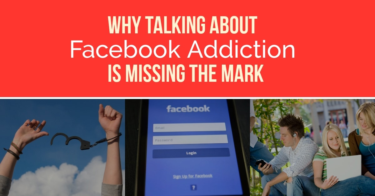 Why Talking About Facebook Addiction Is Missing the Mark