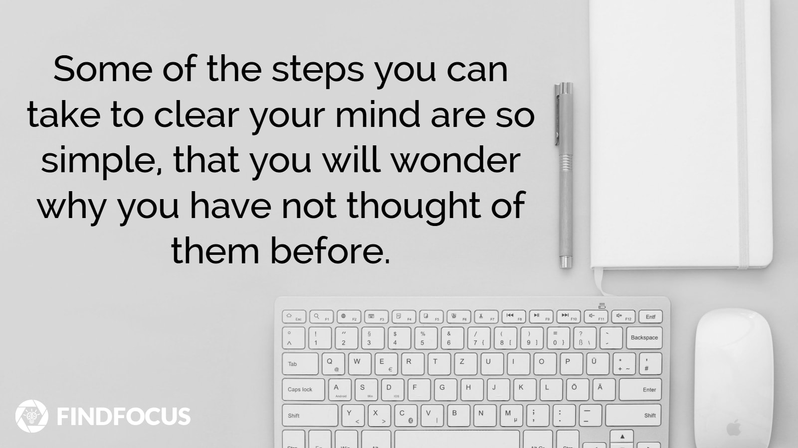 Simple steps to clear your mind