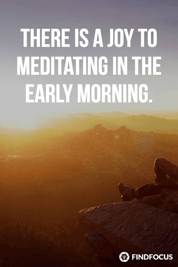 joy when meditating early