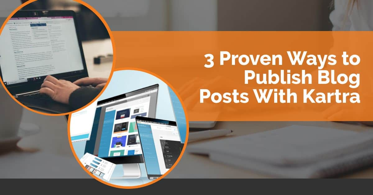 3-Proven-Ways-to-publish-Blog-Posts-with-Kartra