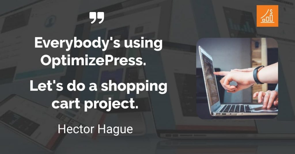 OptimizePress Quote From Hector Hague