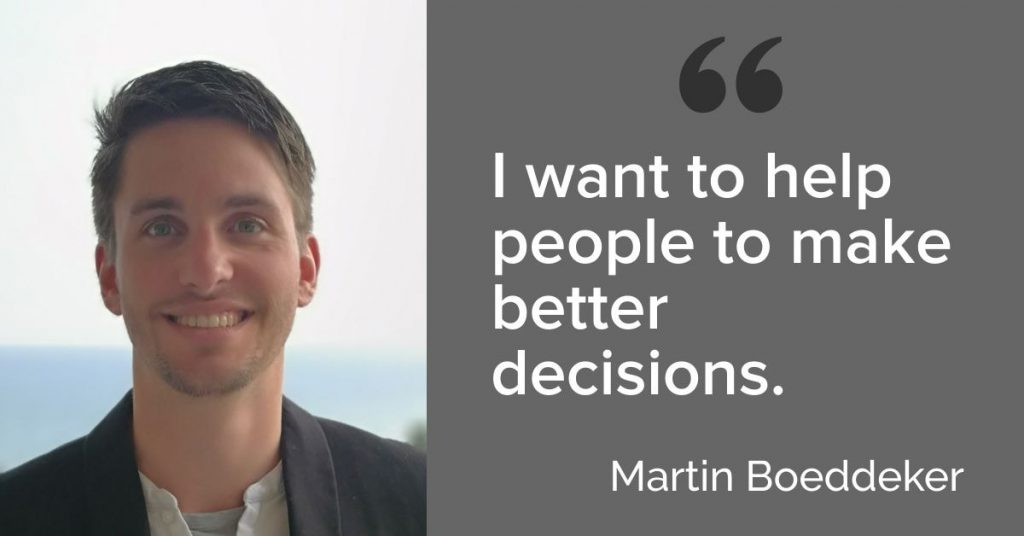Martin Boeddeker wants to help you to make better decisions.