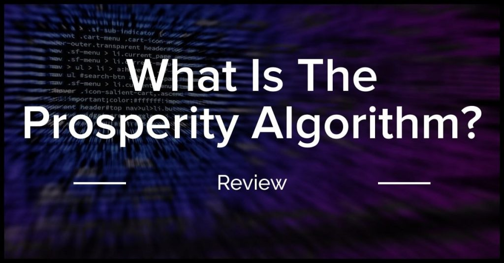 What Is The Prosperity Algorithm from Rapid Crush?